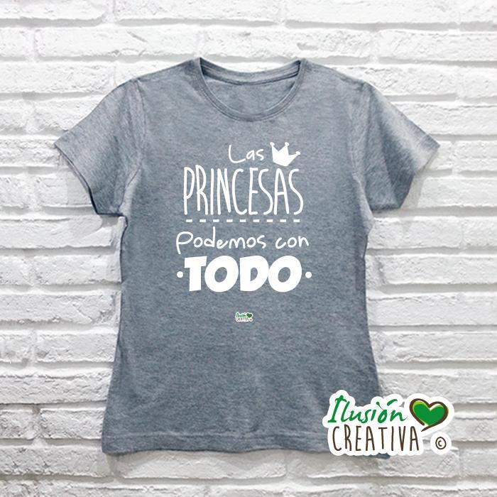 Camiseta Mujer.- Las princesas podemos con todo