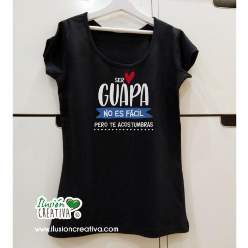 """Camiseta mujer """"ser guapa no es fácil"""""""