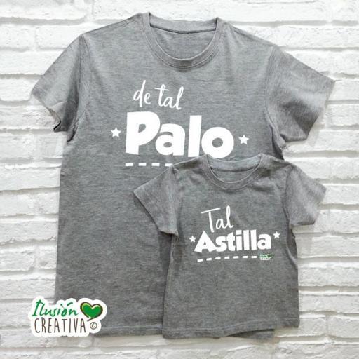DUO de camisetas DE TAL PALO TAL ASTILLA [0]
