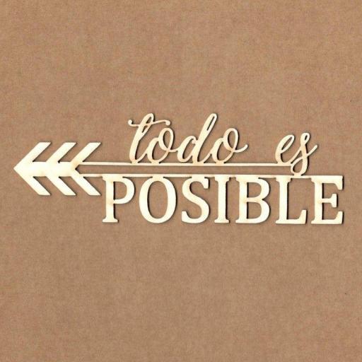 MADERITAS FRASE TODO ES POSIBLE KORA PROJECTS [1]