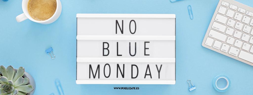 ¡Al Blue Monday, Buena Cara!