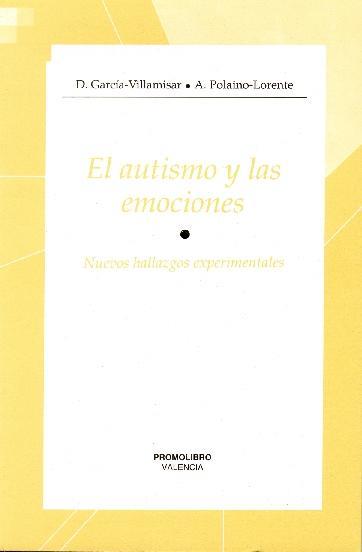 EL AUTISMO Y LAS EMOCIONES. NUEVOS HALLAZGOS EXPERIMENTALES