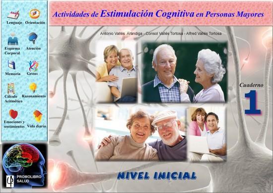 ACTIVIDADES DE ESTIMULACIÓN COGNITIVA EN PERSONAS MAYORES. NIVEL INICIAL. Cuaderno 1