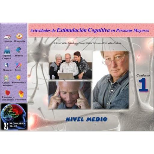 ACTIVIDADES DE ESTIMULACIÓN COGNITIVA EN PERSONAS MAYORES. NIVEL MEDIO. Cuaderno 1