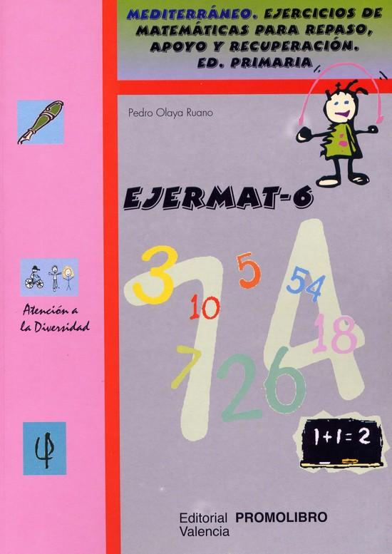 100.- EJERMAT-6. Mediterráneo. Ejercicios de matemáticas para repaso, apoyo y recuperación. Ed. Primaria.
