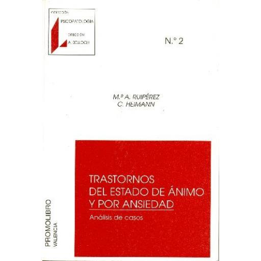 TRASTORNOS DEL ESTADO DE ÁNIMO Y POR ANSIEDAD. ANÁLISIS DE CASOS [0]