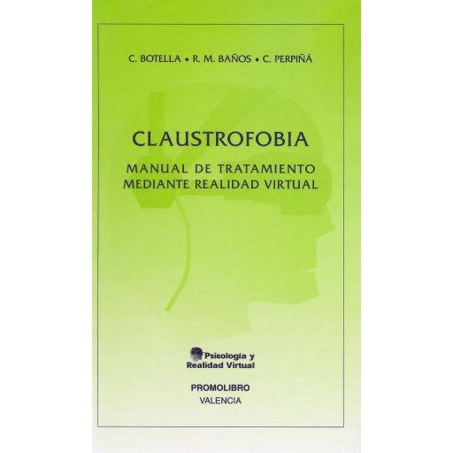 CLAUSTROFOBIA. MANUAL DE TRATAMIENTO MEDIANTE REALIDAD VIRTUAL