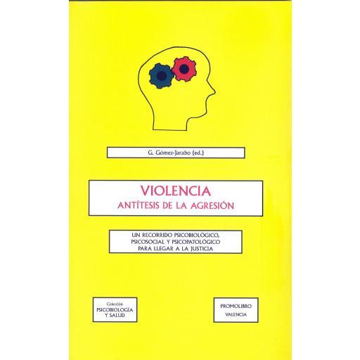 VIOLENCIA. ANTÍTESIS DE LA AGRESIÓN