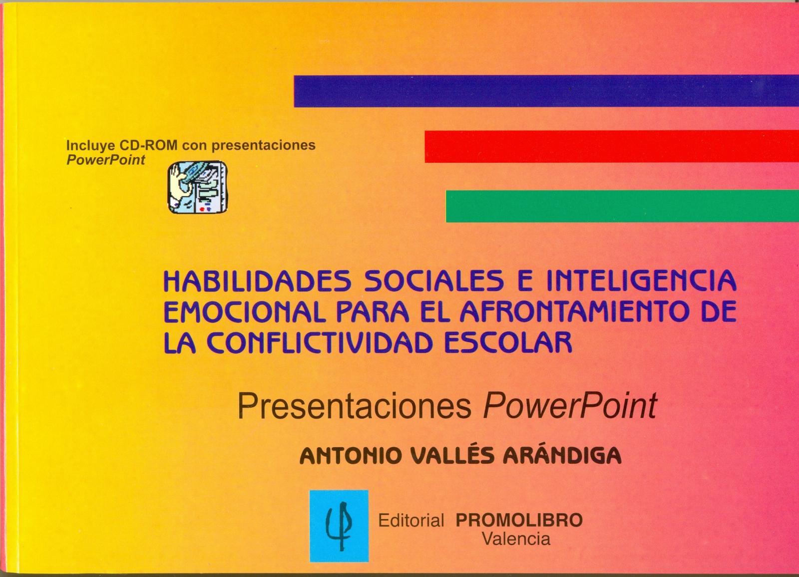 HABILIDADES SOCIALES E INTELIGENCIA EMOCIONAL PARA EL AFRONTAMIENTO DE LA CONFLICTIVIDAD ESCOLAR