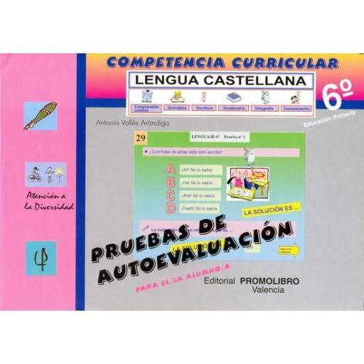 115/116.- COMPETENCIA CURRICULAR. LENGUA CASTELLANA. ED. PRIMARIA 6º. AUTOEVALUACIÓN Y SOLUCIONARIO [0]