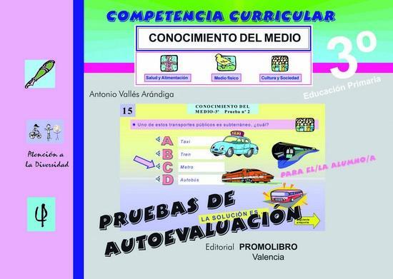 126/127.- COMPETENCIA CURRICULAR. CONOCIMIENTO DEL MEDIO 3º Ed. Primaria. Pruebas de Autoevaluación y Solucionario. Incluye CD Rom.