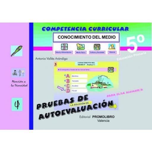 130/131.- COMPETENCIA CURRICULAR. CONOCIMIENTO DEL MEDIO 5º Ed. Primaria. Pruebas de Autoevaluación y Solucionario. Incluye CD Rom.