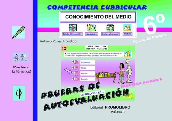 132/133.- COMPETENCIA CURRICULAR. CONOCIMIENTO DEL MEDIO 6º Ed. Primaria. Pruebas de Autoevaluación y Solucionario. Incluye CD Rom.