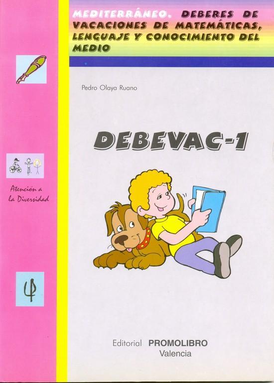 151.- DEBEVAC-1. Deberes de vacaciones. Matemáticas, Lenguaje y Conocimiento del Medio. Educación Primaria