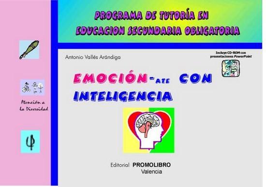 158.- EMOCION-ate CON INTELIGENCIA. Programa de tutoría en Educación Secundaria Obligatoria. Incluye CD Rom.