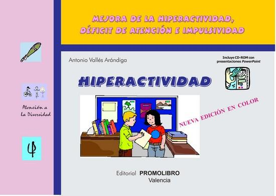 159.- HIPERACTIVIDAD. Programa para mejorar la Hiperactividad, Déficit de Atención e Impulsividad. Incluye CD Rom.