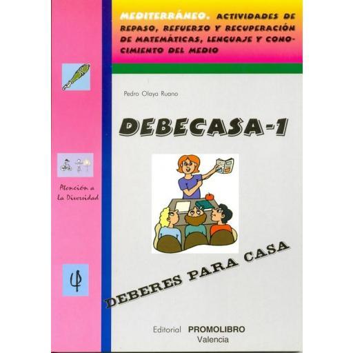 163.- DEBECASA-1. Deberes para casa.  Actividades de repaso, refuerzo y recuperación: Matemáticas, Lenguaje y Conocimiento del Medio. Educación Primaria