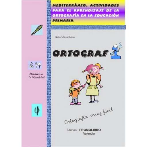 173.- ORTOGRAF-1. Mediterráneo. Actividades para el aprendizaje de la ortografía en la educación. Ed. Primaria.