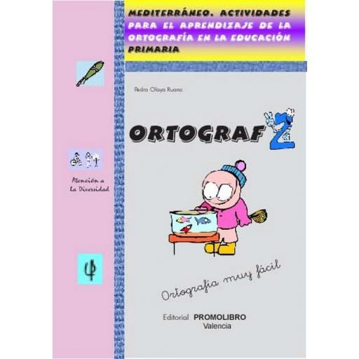 174.- ORTOGRAF-2. Actividades para el aprendizaje de la ortografía en la educación. Ed. Primaria.