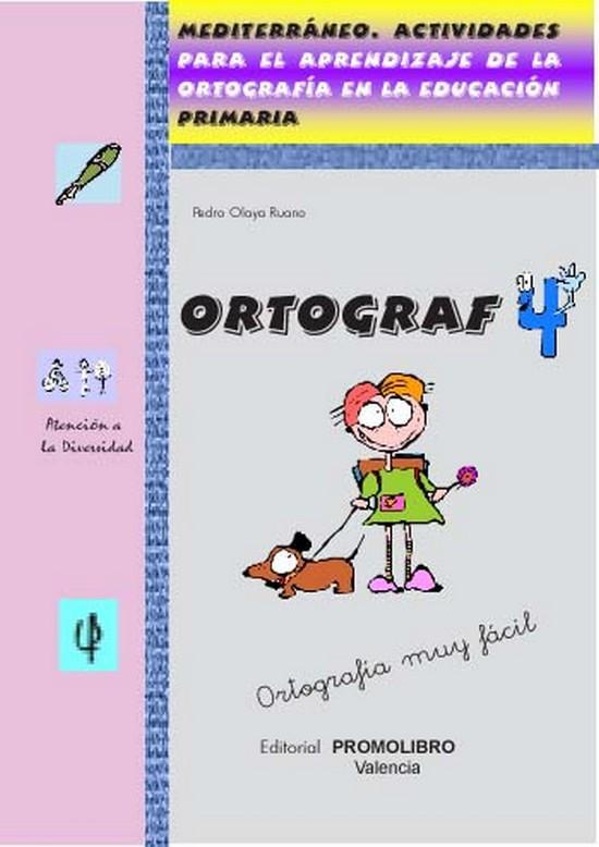176.- ORTOGRAF-4. Actividades para el aprendizaje de la ortografía en la educación. Ed. Primaria.