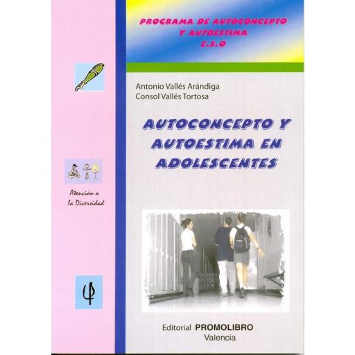 179.- AUTOCONCEPTO Y AUTOESTIMA EN ADOLESCENTES. Programa de Autoconcepto y Autoestima. E.S.O.