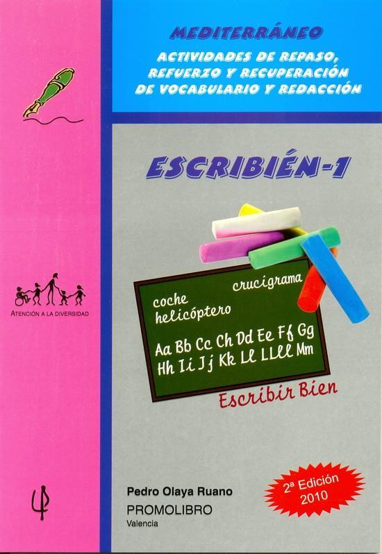 180.- ESCRIBIÉN-1. Escribir bien.  Actividades de repaso, refuerzo y recuperación de vocabulario y redacción. Ed. Primaria