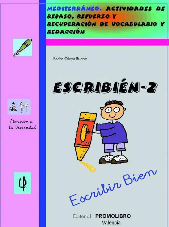 181.- ESCRIBIÉN-2. Escribir bien.  Actividades de repaso, refuerzo y recuperación de vocabulario y redacción. Ed. Primaria