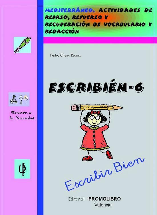 185.- ESCRIBIÉN-6. Escribir bien. Actividades de repaso, refuerzo y recuperación de vocabulario y redacción. Ed. Primaria