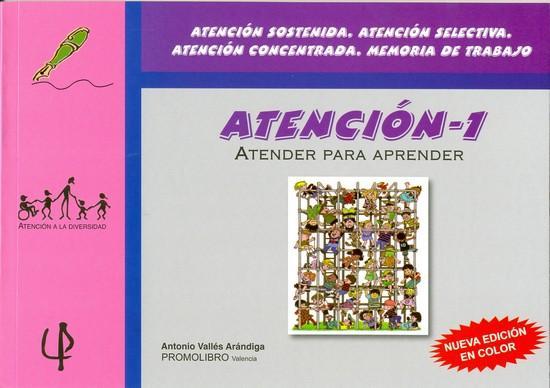 195.- ATENCIÓN-1. ATENDER PARA APRENDER. Atención sostenida, Atención selectiva, Atención concentrada, Memoria de trabajo.