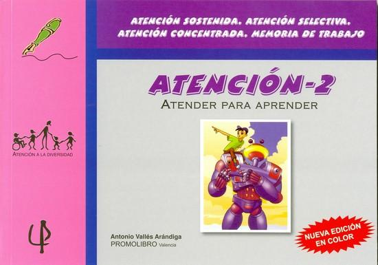 196.- ATENCIÓN-2. ATENDER PARA APRENDER. Atención sostenida, Atención selectiva, Atención concentrada, Memoria de trabajo.