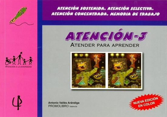 197.- ATENCIÓN-3. ATENDER PARA APRENDER. Atención sostenida, Atención selectiva, Atención concentrada, Memoria de trabajo.