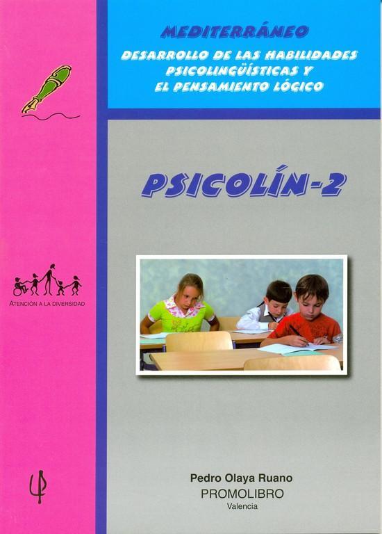 200.- PSICOLÍN-2. Desarrollo de las Habilidades Psicolingüísticas y el Pensamiento lógico. Educación Primaria
