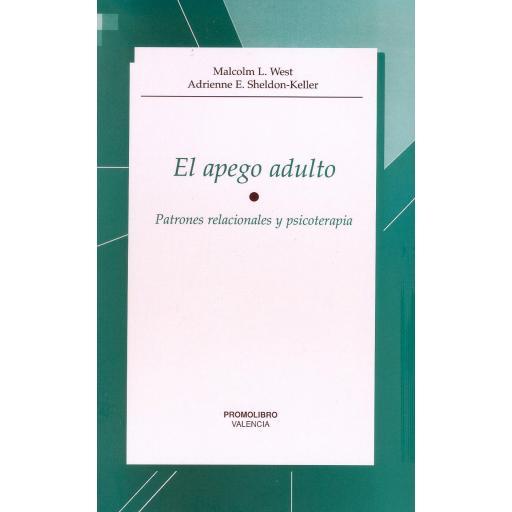 EL APEGO ADULTO. PATRONES RELACIONALES Y PSICOTERAPIA