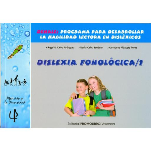 215.- DISLEXIA FONOLÓGICA 1. DEHALE: Programa para desarrollar la habilidad lectora en disléxicos