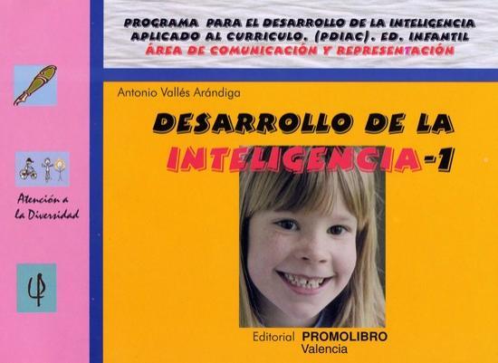 063.- DESARROLLO DE LA INTELIGENCIA-1. Programa para el desarrollo de la inteligencia aplicado al currículo. (PDIAC). Ed. Infantil.
