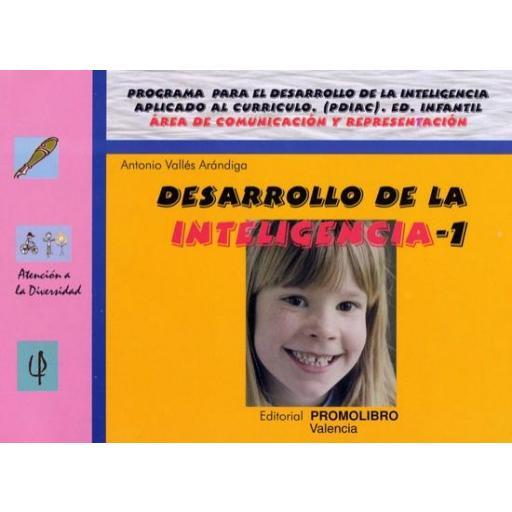 063.- DESARROLLO DE LA INTELIGENCIA-1. Programa para el desarrollo de la inteligencia aplicado al currículo. (PDIAC). Ed. Infantil. [0]