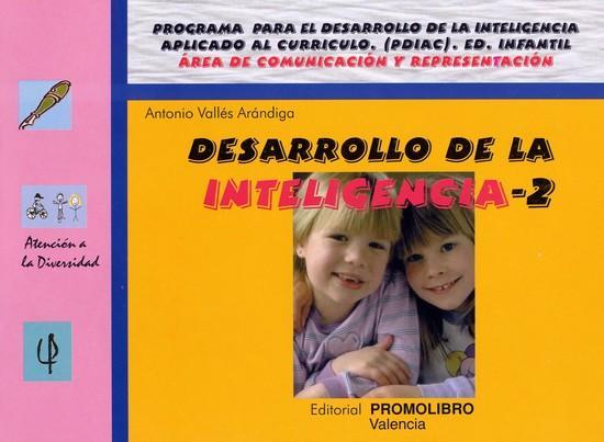 064.- DESARROLLO DE LA INTELIGENCIA-2. Programa para el desarrollo de la inteligencia aplicado al currículo (PDIAC). Ed. Infantil.