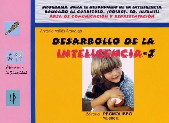 065.- DESARROLLO DE LA INTELIGENCIA-3. Programa para el desarrollo de la inteligencia aplicado al currículo (PDIAC). Ed. Infantil.