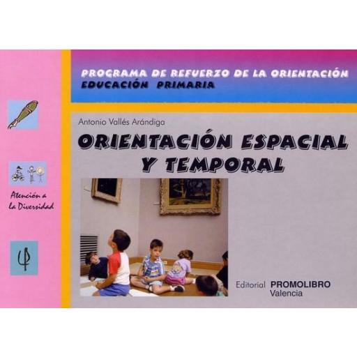 066.- ORIENTACIÓN ESPACIAL Y TEMPORAL. Programa de refuerzo de la orientación. Ed.Primaria.