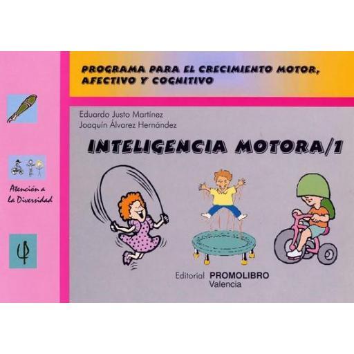 069.- INTELIGENCIA MOTORA-1. Programa para el crecimiento motor, afectivo y cognitivo.
