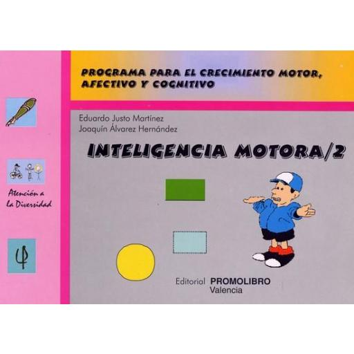 070.- INTELIGENCIA MOTORA-2. Programa para el crecimiento motor, afectivo y cognitivo.