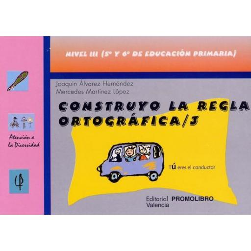 073.- CONSTRUYO LA REGLA ORTOGRÁFICA-3. Nivel III (5º y 6º de Educación Primaria).
