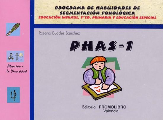 074.- PHAS-1. Programa de habilidades de segmentación fonológica. Ed. Infantil, 1º Ed. Primaria y Ed. Especial.