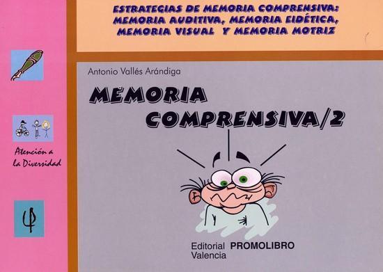 078.- MEMORIA COMPRENSIVA-2. Estrategias de memoria comprensiva: memoria auditiva, memoria eidítica, memoria visual y memoria motriz.