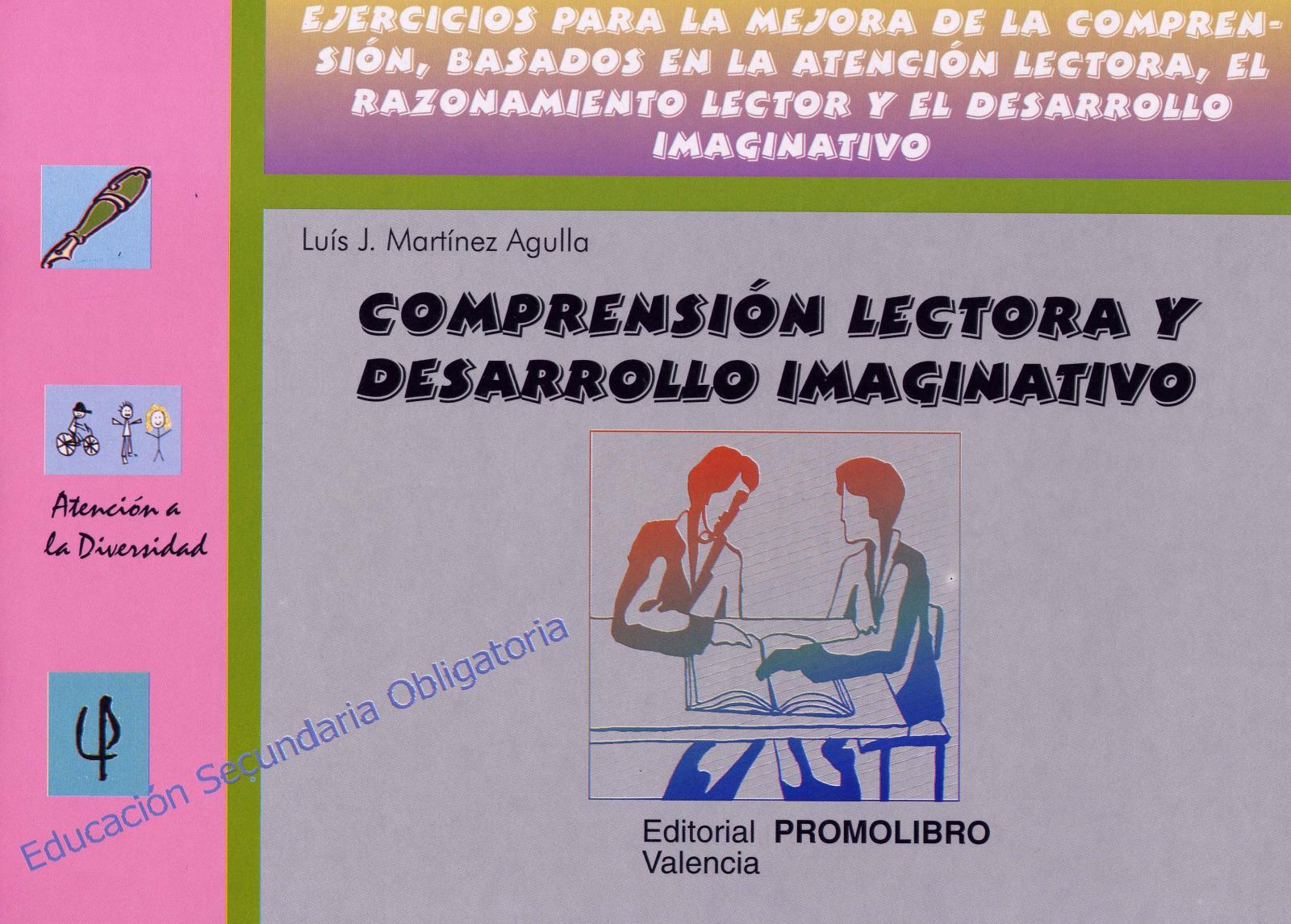 084.- COMPRENSIÓN LECTORA Y DESARROLLO IMAGINATIVO. Ejercicios para la mejora de la comprensión, basados en la atención lectora, el razonamiento lector y el desarrollo imaginativo.