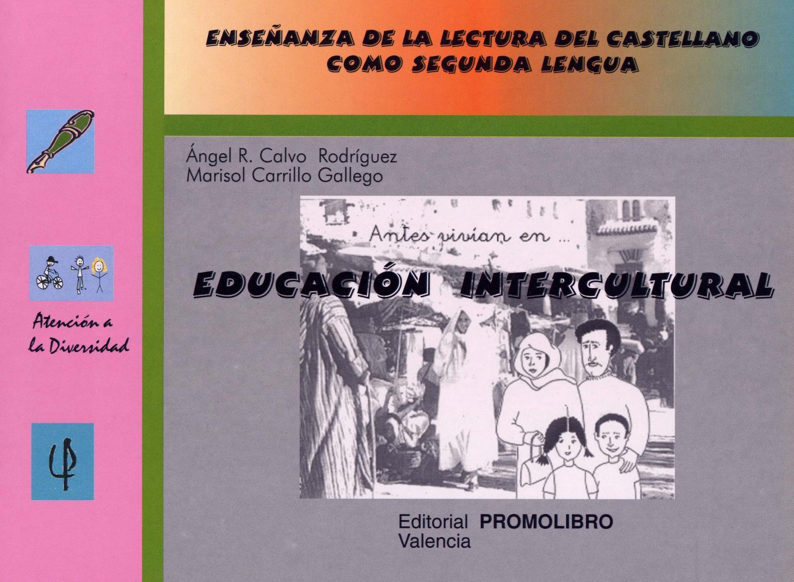 085.- EDUCACIÓN INTERCULTURAL. Enseñanza de la lectura del castellano como segunda lengua.
