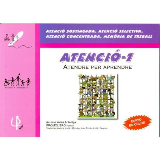 ATENCIÓ-1. Atendre per aprendre. ATENCIÓ SOSTINGUDA. ATENCIÓ SELECTIVA. ATENCIÓ CONCENTRADA. MEMÒRIA DE TREBALL. Vallés, A.