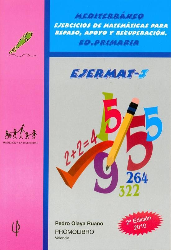 097.- EJERMAT-3. Mediterráneo. Ejercicios de matemáticas para repaso, apoyo y recuperación. Ed. Primaria.