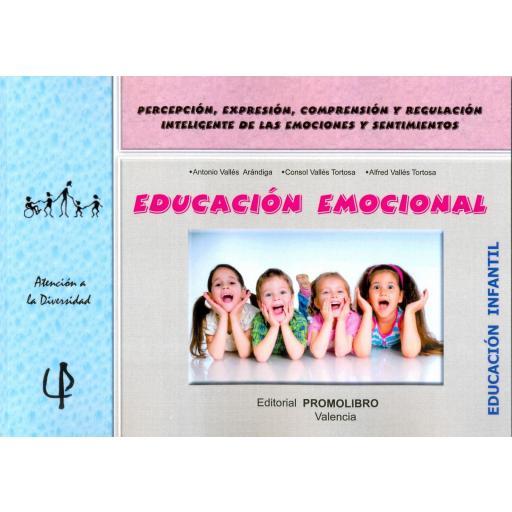 217.-EDUCACIÓN EMOCIONAL.  Percepción, expresión, comprensión y regulación inteligente de las emociones y sentimientos. Educación Infantil