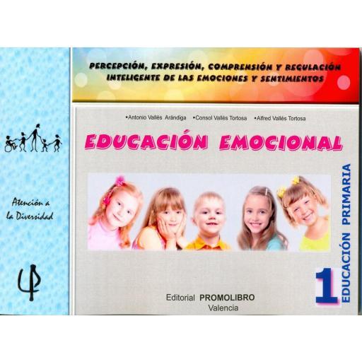 218.- EDUCACIÓN EMOCIONAL 1. Percepción, expresión, comprensión y regulación inteligente de las emociones y sentimientos. 1º Educación Primaria